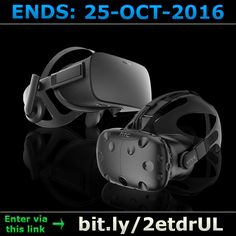 ENDS 25-OCT-2016  --  #Win a #HTC #Vive or #Oculus #Rift >bit.ly/2etdrUL< #competition #giveaway #sweepstakes #vr #gaming #virtual