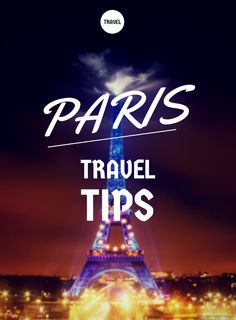 Paris Roundup – The Best Things to Do, See and Eat