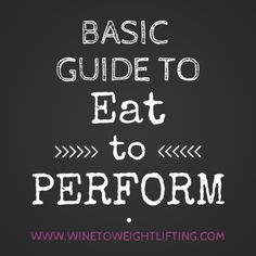 Basic guide to Eat to Perform, an ideal diet for those who Crossfit or do any sort of weight training or resistance training. Diet is based on carb loading around your workouts and not restricting anything. Most people need to eat more calories! For more diet and exercise tips, check out @winetoweights at www.winetoweightlifting.com #crossfit #eattoperform #eatmoredomore #macros
