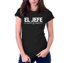 El Jefe T-Shirt | Mens | Womens | Kids | NoiseBot.com