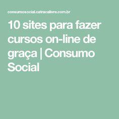 10 sites para fazer cursos on-line de graça | Consumo Social