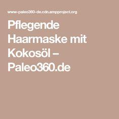 Pflegende Haarmaske mit Kokosöl – Paleo360.de