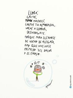 #Llora, #grita, maldice, golpea, #desahogate... y se #feliz