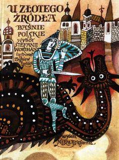 Zbigniew Rychlicki - U złotego źródła. Baśnie polskie (Wybór Stefanii Wortman) Hans Christian, The Power Of Myth, Dragon Tales, Good Old Times, Book Jacket, What Is Like, Cool Artwork, Childrens Books, Illustrators
