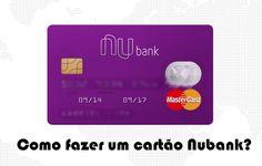 Nubank cartão de crédito - Como fazer um #nubank #crédito #cartões #comofazer #dicas