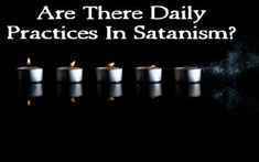 5 useful daily practices you can do to live the Satanic life. Found at the Spiritual Satanist Blog