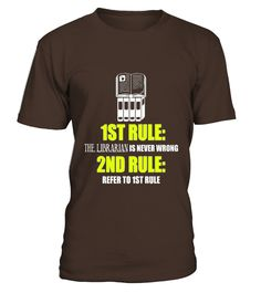 Librarian Rules  The Librarian Is Never Wrong T-shirt