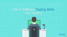 Considering a career in software testing? Here are the top 5 software testing skills for testers that every tester should develop. Software Testing, Career, Tips, Carrera, Counseling