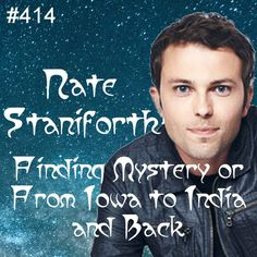 Nate Staniforth talks about his search to rediscover mystery which takes him all the way to India.