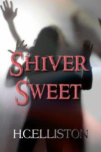 Chantel Rhondeau: #BookReview ~ Shiver Sweet by H.C. Elliston - 4 stars