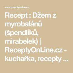 Recept : Džem z myrobalánů (špendlíků, mirabelek) | ReceptyOnLine.cz - kuchařka, recepty a inspirace