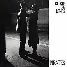 Rickie Lee Jones - Pirates (1981)