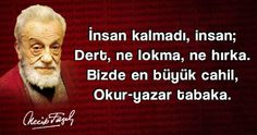 Resimli-Necip-Fazil-Kisakurek-Sozleri4 Meaningful Words, Karma, Islam, Sayings, Quotes, Books, Movie Posters, Suddenly, Acupuncture