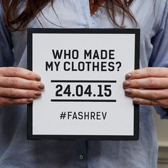"""On 24th April 2015 every brand in the fashion world will be challenged to open up their human supply chain as social media asks """"Who Made My Clothes?"""". DID YOU…"""