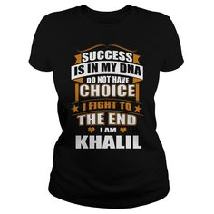 Success Is In My DNA Don't Have Choice I Fight To The End, I'm Khalil #gift #ideas #Popular #Everything #Videos #Shop #Animals #pets #Architecture #Art #Cars #motorcycles #Celebrities #DIY #crafts #Design #Education #Entertainment #Food #drink #Gardening #Geek #Hair #beauty #Health #fitness #History #Holidays #events #Home decor #Humor #Illustrations #posters #Kids #parenting #Men #Outdoors #Photography #Products #Quotes #Science #nature #Sports #Tattoos #Technology #Travel #Weddings #Women