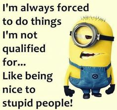 Smart Quotes, Sarcastic Quotes, Funny Quotes, Funny Minion Memes, Minions Quotes, Minion Pictures, Funny Pictures, Minion Talk, Funny Comments