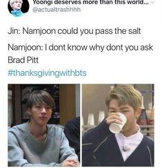 There you go Jin, the salt Namjoon cx Namjin, Bts Namjoon, Hoseok, Seokjin, Taehyung, Bts Jin, K Pop, Bts Scenarios, Bts Memes Hilarious