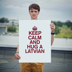 Keep calm and hug a latvian - Behappy.me