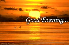GOOD EVENING - http://greetings-day.com/good-evening.html