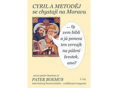 Cyril a Metoděj se chystají na Moravu. Broadway