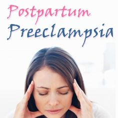 Postpartum preeclampsia is a disease that a lot of new mothers experience after giving birth to their children. Of the most common physical disorders faced by Happy Pregnancy, Pregnancy Labor, Hellp Syndrome, Pre Eclampsia, Gestational Hypertension, After Giving Birth, Future Mom, Baby On The Way, Doula