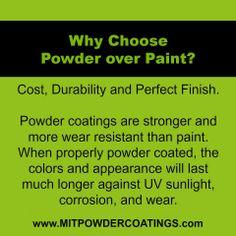 Why Choose Powder over Paint? http://www.mitpowdercoatings.com/powder/ #powdercoating