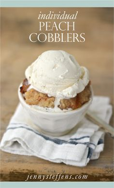Individual Peach Cobblers with Vanilla Ice Cream  http://jennysteffens.blogspot.com/2012/06/individual-peach-cobblers-with-vanilla.html