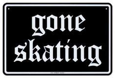 SKATE~♥ gone skating.