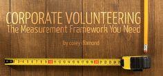 Corporate Volunteering: The Measurement Framework You Need