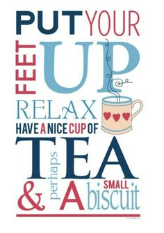 "England: #England ~ ""Put your feet up, relax, have a nice cup of tea, & perhaps a small biscuit...."""