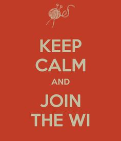 Keep Calm and Join The WI