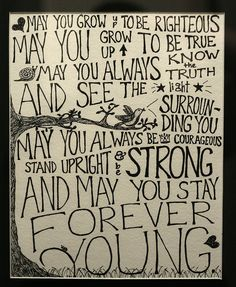 """May God bless and keep you always. May your wishes all come true (...) And may you stay forever young"""