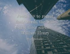 Quotes about Fools live to regret their words, the wise regret their silence. - William Henry   with images background, share as cover photos, profile pictures on WhatsApp, Facebook and Instagram or HD wallpaper - Best quotes