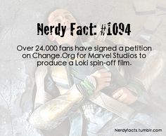 8,105 NEEDED <-- Here's the link to the petition..... https://www.change.org/petitions/petition-to-marvel-studios-to-produce-a-film-based-on-the-character-loki-portrayed-by-tom-hiddleston