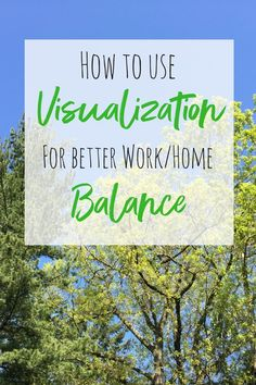Striking a balance between work home life can be difficult, especially for working moms. Try this simple trick..how to use visualization for better balance!