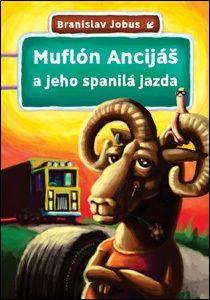 Muflón Ancijáš a jeho spanilá jazda (Jobus Branislav) Kniha