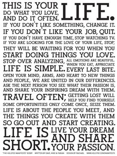 Life is short. Live your dream & share your passion. #theholsteemanifesto #whatsyourstory