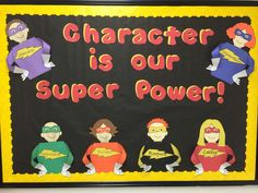 Character education bulletin board--super hero theme--character is our super power!