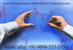 Trend Following Strategy with the Help of Technical Indicators: the technical analysts in the financial advisory firms to provide stock market tips to their clients. The technical analysts provide accurate tips in the form of equity tips and intraday Trading Tips.
