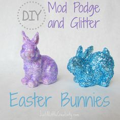 Just a little Creativity: Mod Podge Glitter Easter Bunnies {Easy DIY with the Kids}