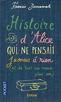 Histoire d'Alice qui ne pensait jamais à rien de Francis ... https://www.amazon.fr/dp/2266252518/ref=cm_sw_r_pi_dp_vZSqxb8VM4RJ5