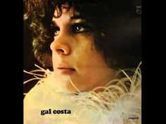 Beautiful voice from Salvador, recorded on Gal's self titled album (1969) ft Gilberto Gil (Guitar, Vocals) and Caetano Veloso (Vocals). Gal, Caetano and Gil ...