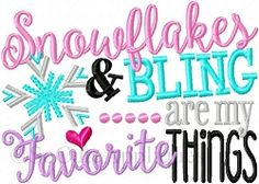 Snowflakes and Bling Are My Favorite Things - 2 Sizes!   What's New   Machine Embroidery Designs   SWAKembroidery.com So Cute Appliques
