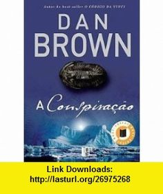 O Conspiracao (Portuguese Edition) (9789722520782) Dan Brown , ISBN-10: 9722520784  , ISBN-13: 978-9722520782 ,  , tutorials , pdf , ebook , torrent , downloads , rapidshare , filesonic , hotfile , megaupload , fileserve