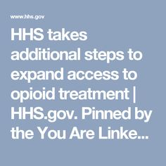 HHS takes additional steps to expand access to opioid treatment | HHS.gov. Pinned by the You Are Linked to Resources for Families of People with Substance Use  Disorder cell phone / tablet app November 23, 2016;   Android- https://play.google. com/store/apps/details?id=com.thousandcodes.urlinked.lite   iPhone -  https://itunes.apple.com/us/app/you-are-linked-to-resources/id743245884?mt=8com
