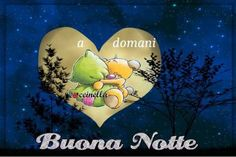 Immagini Belle di Buonanotte per Facebook e Whatsapp - StatisticaFacile.it Good Night, Tweety, Facebook, Fictional Characters, Dolce, Jehovah, Italy, Sink Tops, Humor