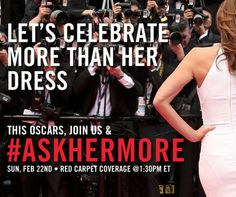 We LOVE the #askhermore hashtag, courtesy of The Representation Project, that asks the media to promote gender equality on the red carpet