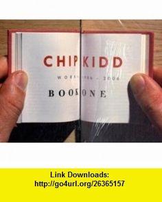 Chip Kidd Book One Work 1986-2006 (9780847827480) Chip Kidd, John Updike, David Sedaris, Donna Tartt, Elmore Leonard , ISBN-10: 0847827488  , ISBN-13: 978-0847827480 ,  , tutorials , pdf , ebook , torrent , downloads , rapidshare , filesonic , hotfile , megaupload , fileserve
