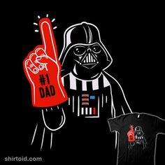 #1 Dad | Shirtoid #dad #darthvader #father #film #foamfinger #foamhand #movies #scifi #starwars #walmazan #wenceslaoalmazan