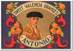 Antique Vintage Art Fruit Crate Label - Antonio Sweet Valencia Oranges